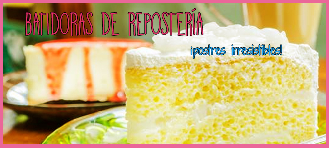 batidoras recetas repostería